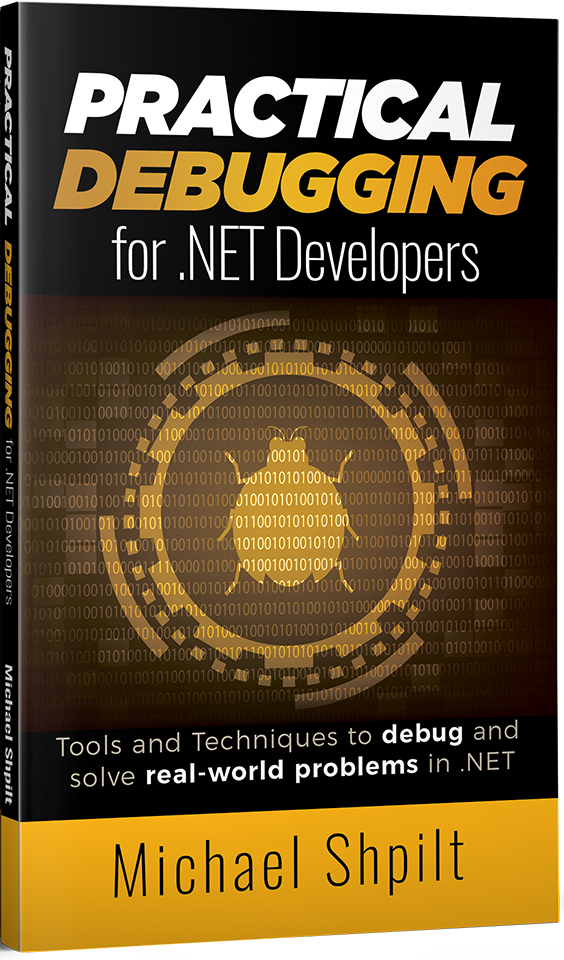 Tools and Techniques to Debug and Solve Real-World Problems in .NET
